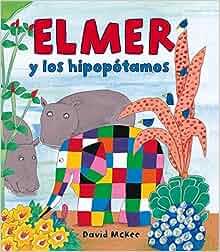 Elmer y los hipopotamos / Elmer and the Hippos (Spanish Edition