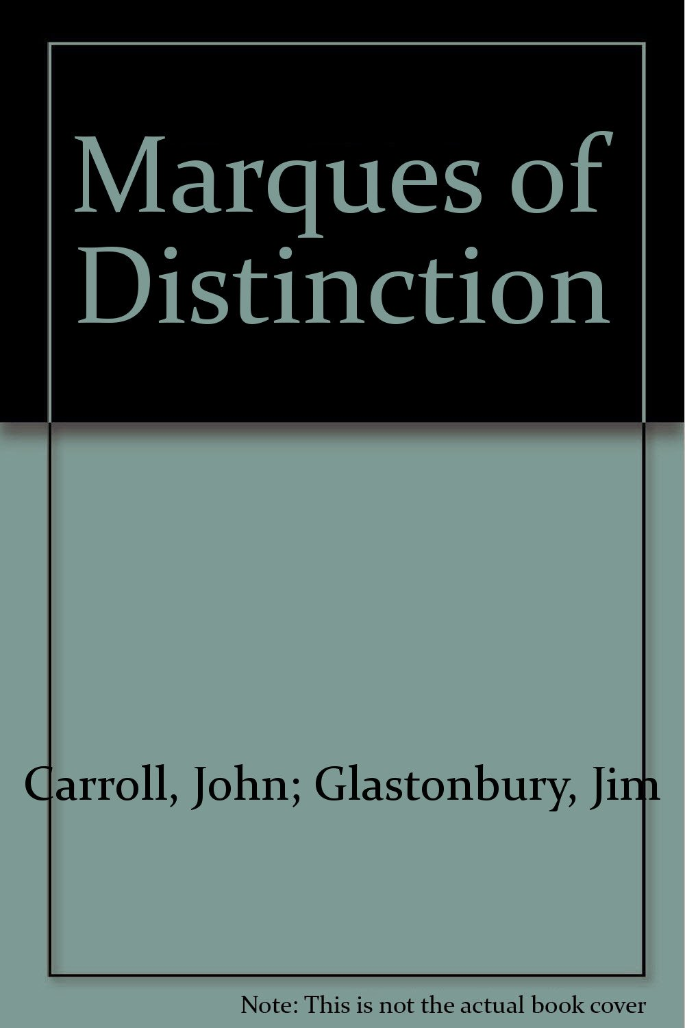 Marques of Distinction, Carroll, John; Glastonbury, Jim