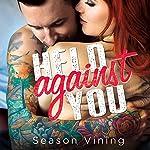 Held Against You | Season Vining