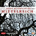 Mittelreich Hörbuch von Josef Bierbichler Gesprochen von: Josef Bierbichler