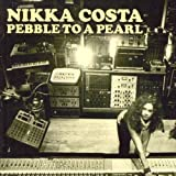 PEBBLE TO A PEARL [BONUS TRACK] by NIKKA COSTA [Korean Imported] (2009)