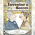 The Inventor's Secret: What Thomas Edison Told Henry Ford Audiobook by Suzanne Slade Narrated by Susie Berneis
