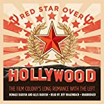 Red Star over Hollywood: The Film Colony's Long Romance with the Left | Ronald Radosh,Allis Radosh