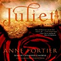 Juliet (       UNABRIDGED) by Anne Fortier Narrated by Cassandra Campbell