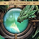 Drachenwacht (Die Feuerreiter Seiner Majestät 5) | Naomi Novik