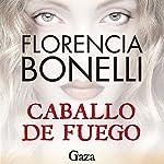 Caballo de fuego: Gaza   Florencia Bonelli