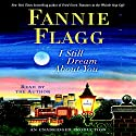I Still Dream About You: A Novel (       UNABRIDGED) by Fannie Flagg Narrated by Fannie Flagg