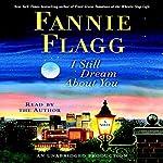 I Still Dream About You: A Novel | Fannie Flagg