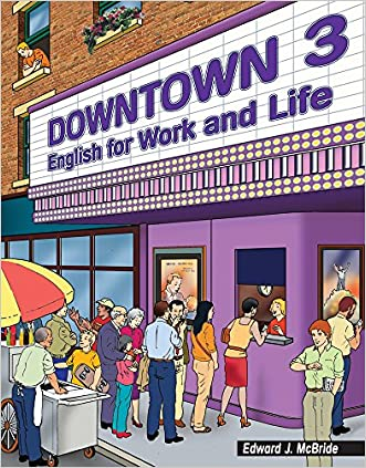Downtown 3: English for Work and Life (Downtown: English for Work and Life)
