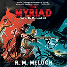 The Myriad Audiobook by R.M. Meluch Narrated by John Glouchevitch