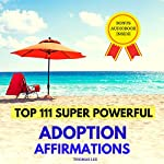 Top 111 Super Powerful Adoption Affirmations | Thomas Lee