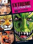 Extreme Facepainting: 50 Anleitungen...