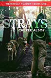 Cheree Lynn Alsop Werewolf Academy Book 1: Strays