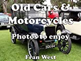 Old Cars & Motorcycles: Photos to enjoy (a childrens picture book)