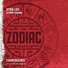 The Zodiac Legacy: Convergence: The Zodiac Legacy, Book 1 Audiobook by Stan Lee, Stuart Moore Narrated by Feodor Chin