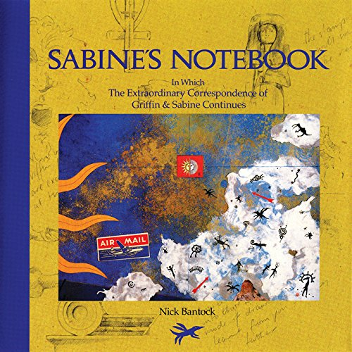 Sabine's Notebook: In Which the Extraordinary Correspondence of Griffin & Sabine Continues