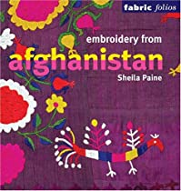 Free Embroidery from Afghanistan (Fabric Folios) Ebook & PDF Download