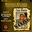 Revenge Killings - Chris Dorner: The Cop. The Serial Killer. The Manhunt.: Recent True Crime Cases, Book 1 Audiobook by RJ Parker, Peter Vronsky Narrated by Don Kline