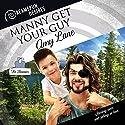 Manny Get Your Guy: Dreamspun Desires Hörbuch von Amy Lane Gesprochen von: John Solo