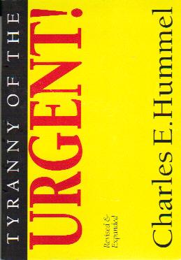 Tyranny of the urgent charles hummel
