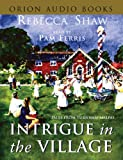 Rebecca Shaw Intrigue In The Village