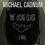 The Judas Glass: A Novel | Michael Cadnum