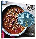 Southern Soups & Stews: More Than 75...