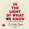 In the Light of What We Know Audiobook by Zia Haider Rahman Narrated by Ralph Lister