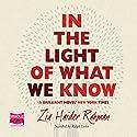 In the Light of What We Know Hörbuch von Zia Haider Rahman Gesprochen von: Ralph Lister