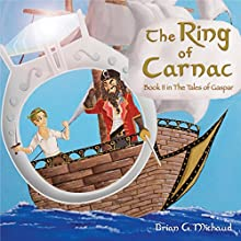 The Ring of Carnac: The Tales of Gaspar, Book 2 Audiobook by Brian G. Michaud Narrated by Fred Wolinsky