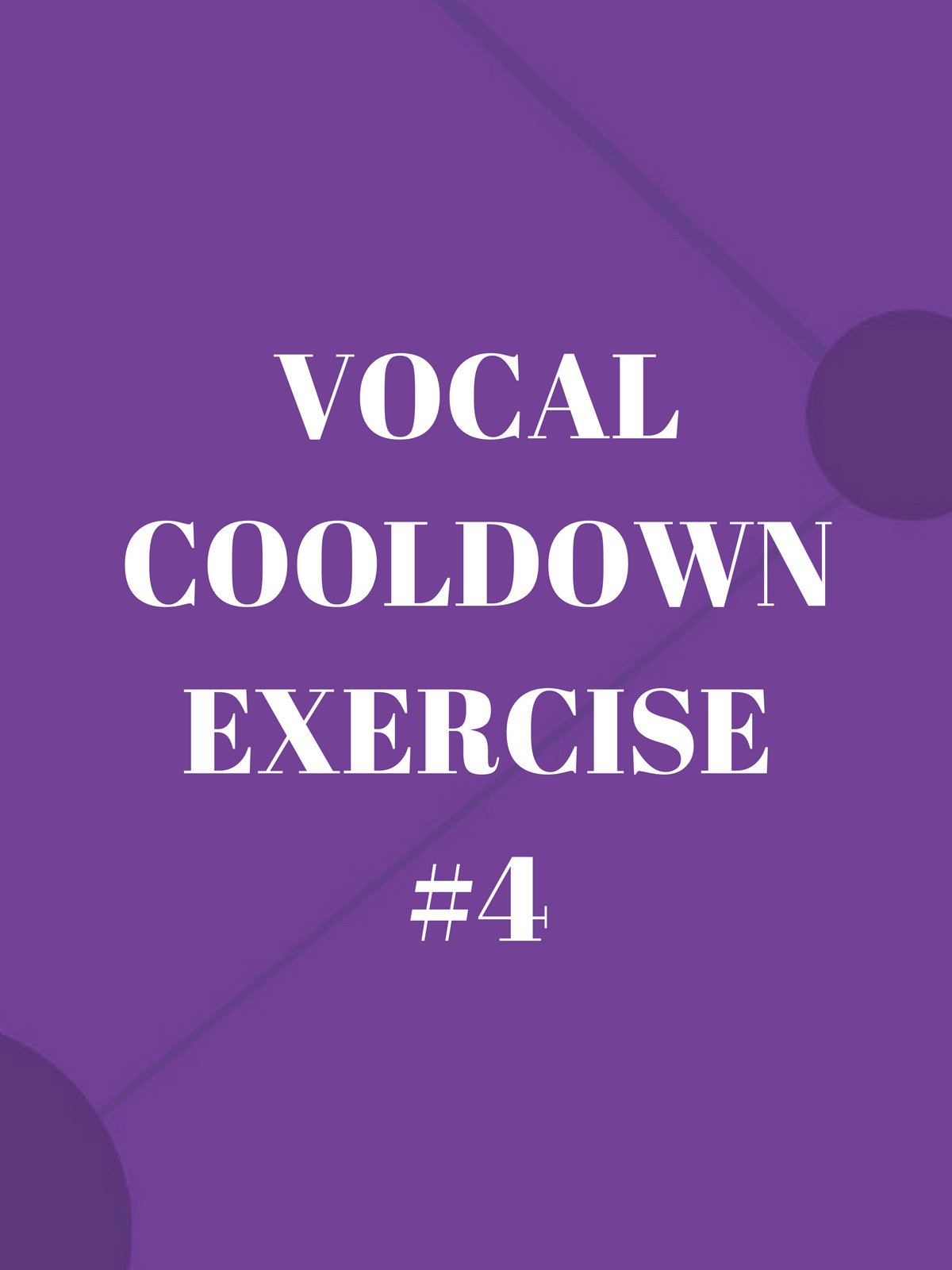 Vocal Cooldown Exercise #4