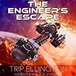 The Engineer's Escape: The Swallowtail Voyages, Book 1 | Trip Ellington