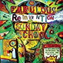 The Fabulous Reinvention of Sunday School: Transformational Techniques for Reaching and Teaching Kids (       UNABRIDGED) by Aaron Reynolds Narrated by Ryan Anderson