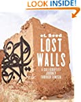 Lost Walls: Graffiti Road Trip throug...