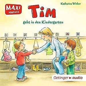 Tim geht in den Kindergarten Hörbuch