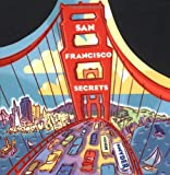 San Francisco Secrets: Fanscinating Facts about the City by the Bay (0811822222) by Snyder, John