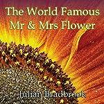 The World Famous Mr. & Mrs. Flower   Julian Bradbrook