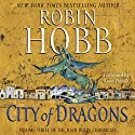 City of Dragons: Volume Three of the Rain Wilds Chronicles Audiobook by Robin Hobb Narrated by Anne Flosnik