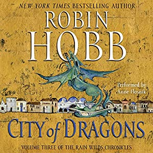 City of Dragons: Volume Three of the Rain Wilds Chronicles | [Robin Hobb]