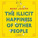 The Illicit Happiness of Other People | Manu Joseph