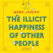 The Illicit Happiness of Other People Audiobook by Manu Joseph Narrated by Sanjiv Jhaveri