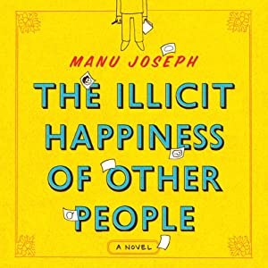The Illicit Happiness of Other People | [Manu Joseph]