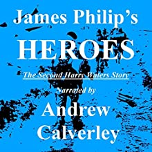 Heroes: The Harry Waters Series, Book 2 Audiobook by James Philip Narrated by Andrew Calverley