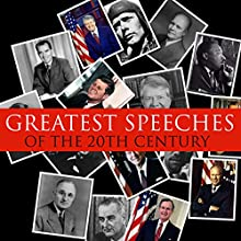 Great Speeches of the 20th Century Discours Auteur(s) : Bob Blaisdell Narrateur(s) : Martin Luther King Jr., Mohandas Gandhi, Winston Churchill, Nelson Mandela, Malcolm X, Ronald Reagan, Elie Wiesel