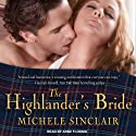 The Highlander's Bride: McTiernay Brothers, Book 1 (       UNABRIDGED) by Michele Sinclair Narrated by Anne Flosnik