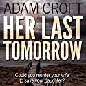 Her Last Tomorrow Audiobook by Adam Croft Narrated by Nigel Patterson