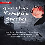 Great Classic Vampire Stories: Seven Chilling Tales | M. R. James,Sheridan Le Fanu,James Malcolm Rymer,Aleksei Tolstoy