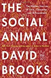 The Social Animal: The Hidden Sources of Love, Character, and Achievement (140006760X) by Brooks, David