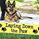 Laying Down the Paw: Paw Enforcement Series, Book 3 (       UNABRIDGED) by Diane Kelly Narrated by Coleen Marlo