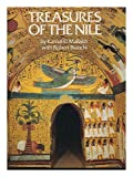 Treasures of the Nile : art of the temples and tombs of Egypt / by Kamal el Mallakh, with Robert S. Bianchi Kamal Mallakh